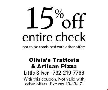 15% off entire check not to be combined with other offers. With this coupon. Not valid with other offers. Expires 10-13-17.