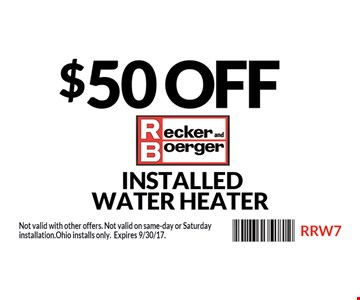$50 off Installed Water Heater