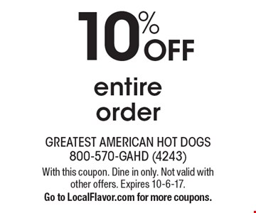 10% OFF entire order . With this coupon. Dine in only. Not valid with other offers. Expires 10-6-17. Go to LocalFlavor.com for more coupons.