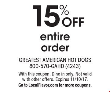 15% OFF entire order. With this coupon. Dine in only. Not valid with other offers. Expires 11/10/17. Go to LocalFlavor.com for more coupons.