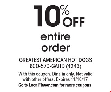 10% OFF entire order. With this coupon. Dine in only. Not valid with other offers. Expires 11/10/17. Go to LocalFlavor.com for more coupons.