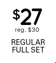 $27 any regular full set reg. $30.
