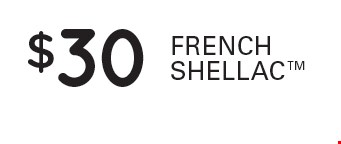 $30 French Shellac.