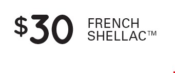 $30 French Shellac