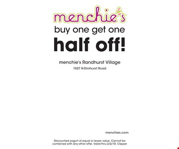 Buy one get one half off! Discounted yogurt of equal or lesser value. Cannot be combined with any other offer. Valid thru 2/2/18. Clipper