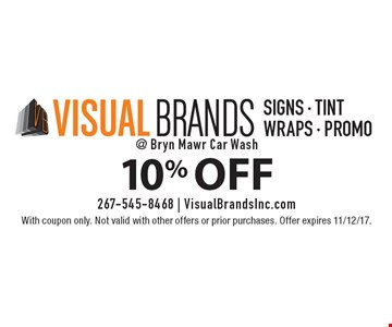10% OFF Signs - Tint Wraps - promo. With coupon only. Not valid with other offers or prior purchases. Offer expires 11/12/17.