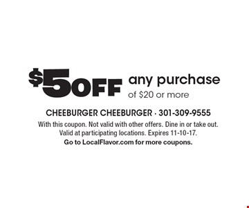 $5off any purchase of $20 or more. With this coupon. Not valid with other offers. Dine in or take out. Valid at participating locations. Expires 11-10-17. Go to LocalFlavor.com for more coupons.