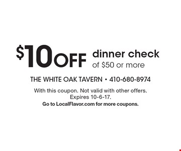$10 OFF dinner check of $50 or more. With this coupon. Not valid with other offers. Expires 10-6-17. Go to LocalFlavor.com for more coupons.