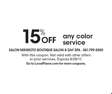 15% Off any color service. With this coupon. Not valid with other offers or prior services. Expires 9/29/17. Go to LocalFlavor.com for more coupons.