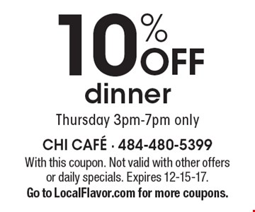 10% off dinner Thursday 3pm-7pm only. With this coupon. Not valid with other offers or daily specials. Expires 12-15-17. Go to LocalFlavor.com for more coupons.