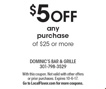 $5 OFF any purchase of $25 or more. With this coupon. Not valid with other offers or prior purchases. Expires 10-6-17.Go to LocalFlavor.com for more coupons.