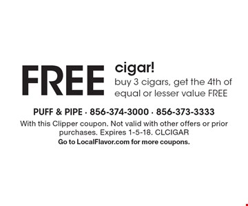 FREE cigar! buy 3 cigars, get the 4th of equal or lesser value FREE. With this Clipper coupon. Not valid with other offers or prior purchases. Expires 1-5-18. CLCIGAR Go to LocalFlavor.com for more coupons.
