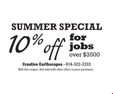Summer Special 10% off for jobs over $3500. With this coupon. Not valid with other offers or prior purchases.