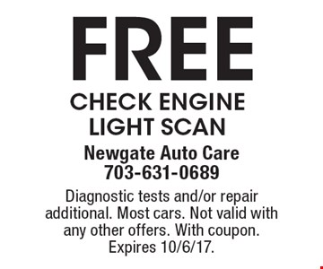 Free Check Engine Light Scan. Diagnostic tests and/or repair additional. Most cars. Not valid with any other offers. With coupon. Expires 10/6/17.