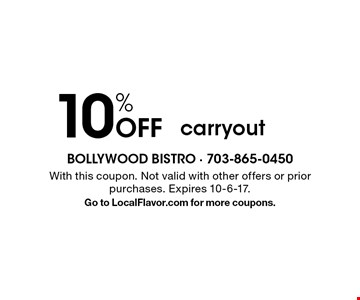 10% Off carryout. With this coupon. Not valid with other offers or prior purchases. Expires 10-6-17.Go to LocalFlavor.com for more coupons.