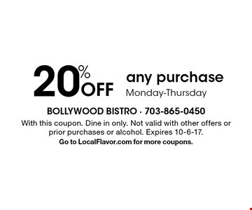 20% Off any purchase Monday-Thursday. With this coupon. Dine in only. Not valid with other offers or prior purchases or alcohol. Expires 10-6-17.Go to LocalFlavor.com for more coupons.
