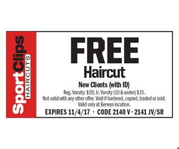 FREE Haircut. New Clients (with ID) Reg. Varsity: $19; Jr. Varsity (10 & under) $15. Not valid with any other offer. Void if bartered, copied, traded or sold. Valid only at Berwyn location.EXPIRES 11/4/17-CODE 2140 V - 2141 JV/SR