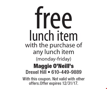 free lunch item with the purchase of any lunch item(monday-friday). With this coupon. Not valid with other offers.Offer expires 12/31/17.
