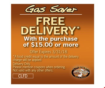 FREE DELIVERY* With the purchase of $15.00 or more