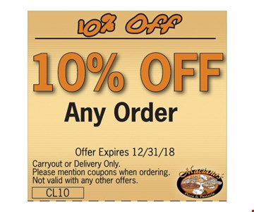 10% off any order. Offer Expires 12/31/18. Carryout or Delivery Only. Please mention coupons when ordering. Not valid with any other offers. CL10