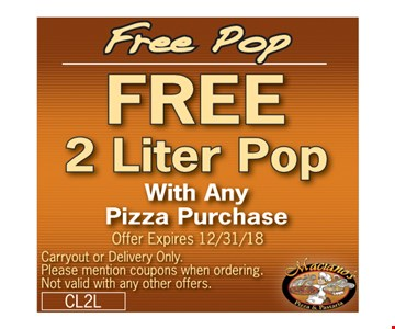 Free 2 Liter Pop with any purchase. Offer Expires 12/31/18. Carryout or Delivery Only. Please mention coupons when ordering. Not valid with any other offers. CL2L.