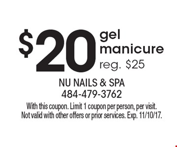 $20 gel manicure, reg. $25. With this coupon. Limit 1 coupon per person, per visit. Not valid with other offers or prior services. Exp. 11/10/17.