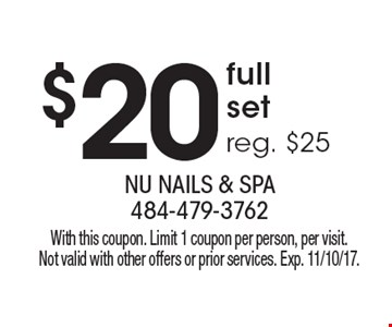 $20 full set, reg. $25. With this coupon. Limit 1 coupon per person, per visit. Not valid with other offers or prior services. Exp. 11/10/17.