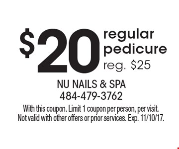 $20 regular pedicure, reg. $25. With this coupon. Limit 1 coupon per person, per visit. Not valid with other offers or prior services. Exp. 11/10/17.