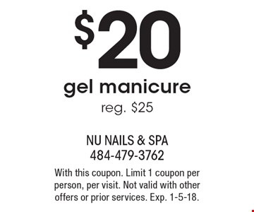 $20 gel manicure. Reg. $25. With this coupon. Limit 1 coupon per person, per visit. Not valid with other offers or prior services. Exp. 1-5-18.