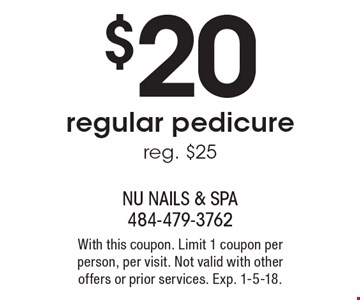 $20 regular pedicure. Reg. $25. With this coupon. Limit 1 coupon per person, per visit. Not valid with other offers or prior services. Exp. 1-5-18.