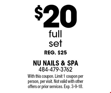 $20 full set reg. $25. With this coupon. Limit 1 coupon per person, per visit. Not valid with other offers or prior services. Exp. 3-9-18.