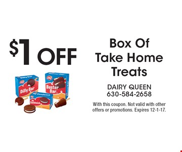 $1 Off Box Of Take Home Treats. With this coupon. Not valid with other offers or promotions. Expires 12-1-17.