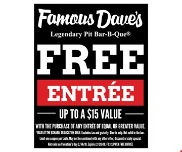 Free Entree Up To A $15 Value. With the purchase of any entree of equal or greater value. Valid at the Oxnard, OR location only. Excludes tax and gratuity. Dine-in only. Not valid in the bar. Limit one coupon per table. May not be combined with any other offer, discount or daily special. Not valid on Valentine's Day 2/14/18. Expires 2/28/18. FD:CLIPPER FREE ENTREE.