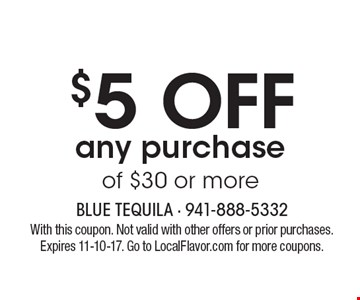 $5 OFF any purchase of $30 or more. With this coupon. Not valid with other offers or prior purchases. Expires 11-10-17. Go to LocalFlavor.com for more coupons.