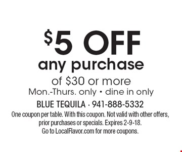 $5 OFF any purchase of $30 or more Mon.-Thurs. only - dine in only. One coupon per table. With this coupon. Not valid with other offers, prior purchases or specials. Expires 2-9-18. Go to LocalFlavor.com for more coupons.