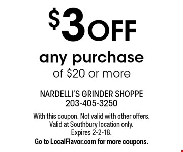 $3 OFF any purchase of $20 or more. With this coupon. Not valid with other offers. Valid at Southbury location only. Expires 2-2-18. Go to LocalFlavor.com for more coupons.