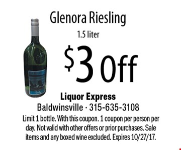$3 Off Glenora Riesling, 1.5 liter. Limit 1 bottle. With this coupon. 1 coupon per person per day. Not valid with other offers or prior purchases. Sale items and any boxed wine excluded. Expires 10/27/17.