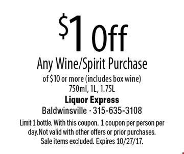 $1 Off Any Wine/Spirit Purchase of $10 or more (includes box wine) 750ml, 1L, 1.75L. Limit 1 bottle. With this coupon. 1 coupon per person per day.Not valid with other offers or prior purchases.Sale items excluded. Expires 10/27/17.