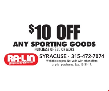 $10 off any sporting goods purchase of $30 or more. With this coupon. Not valid with other offers or prior purchases. Exp. 12-31-17.