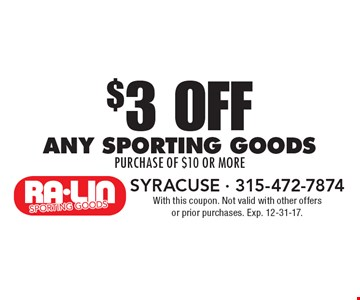 $3 off any sporting goods purchase of $10 or more. With this coupon. Not valid with other offers or prior purchases. Exp. 12-31-17.