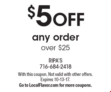$5 off any order over $25. With this coupon. Not valid with other offers. Expires 10-13-17. Go to LocalFlavor.com for more coupons.