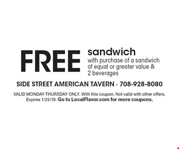 FREE sandwich with purchase of a sandwich of equal or greater value & 2 beverages. VALID MONDAY-THURSDAY ONLY. With this coupon. Not valid with other offers. Expires 1/25/19. Go to LocalFlavor.com for more coupons.