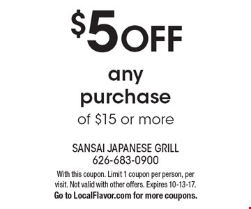 $5 off any purchase of $15 or more. With this coupon. Limit 1 coupon per person, per visit. Not valid with other offers. Expires 10-13-17. Go to LocalFlavor.com for more coupons.