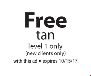 Free tan. Level 1 only (new clients only). With this ad. Expires 10/15/17