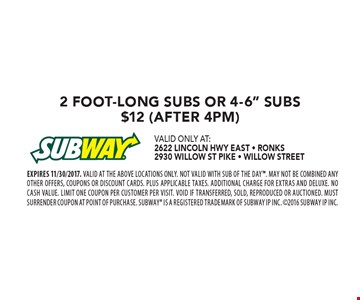 $12 2 Foot-long Subs or 4-6