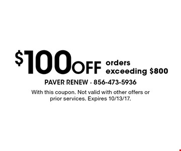 $100 off orders exceeding $800. With this coupon. Not valid with other offers or prior services. Expires 10/13/17.