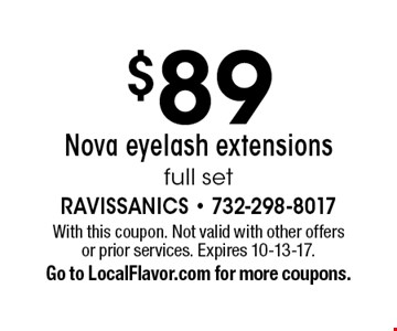 $89 Nova eyelash extensions full set. With this coupon. Not valid with other offers or prior services. Expires 10-13-17.Go to LocalFlavor.com for more coupons.