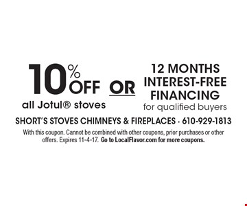 10% off all Jotul® stoves OR 12 months interest-free financing for qualified buyers. With this coupon. Cannot be combined with other coupons, prior purchases or other offers. Expires 11-4-17. Go to LocalFlavor.com for more coupons.