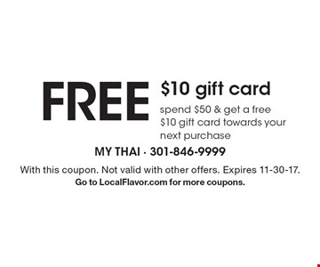 FREE $10 gift card, spend $50 & get a free $10 gift card towards your next purchase. With this coupon. Not valid with other offers. Expires 11-30-17.Go to LocalFlavor.com for more coupons.