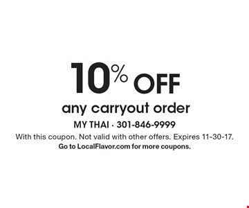 10% OFF any carryout order. With this coupon. Not valid with other offers. Expires 11-30-17.Go to LocalFlavor.com for more coupons.